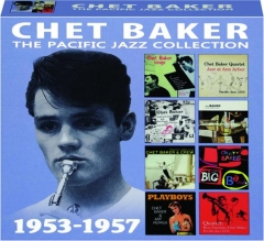 CHET BAKER: The Pacific Jazz Collection 1953-1957
