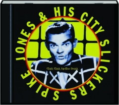 SPIKE JONES & HIS CITY SLICKERS: Clink Clink Another Drink