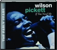 WILSON PICKETT: If You Need Me