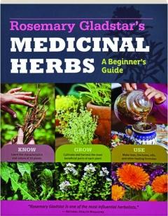 ROSEMARY GLADSTAR'S MEDICINAL HERBS: A Beginner's Guide