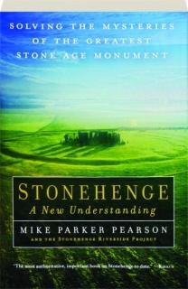 STONEHENGE: A New Understanding