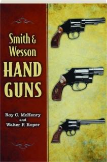 SMITH & WESSON HAND GUNS