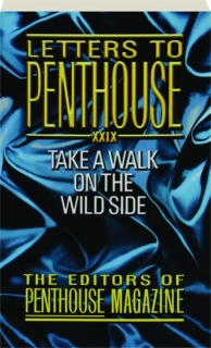 LETTERS TO <I>PENTHOUSE</I> XXIX: Take a Walk on the Wild Side