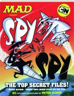 <I>MAD</I> PRESENTS SPY VS. SPY: The Top Secret Files!