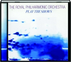 THE ROYAL PHILHARMONIC ORCHESTRA PLAY THE SHOWS 1