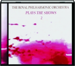 THE ROYAL PHILHARMONIC ORCHESTRA PLAYS THE SHOWS 2