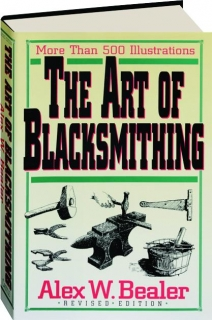 THE ART OF BLACKSMITHING, REVISED EDITION