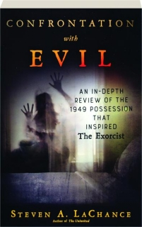 CONFRONTATION WITH EVIL: An In-Depth Review of the 1949 Possession That Inspired <I>The Exorcist</I>