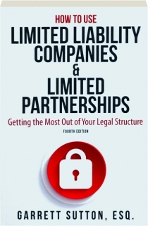HOW TO USE LIMITED LIABILITY COMPANIES & LIMITED PARTNERSHIPS, FOURTH EDITION