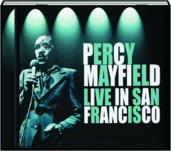PERCY MAYFIELD: Live in San Francisco