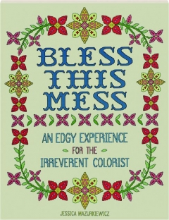 BLESS THIS MESS: An Edgy Experience for the Irreverent Colorist