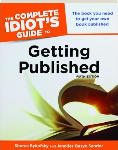THE COMPLETE IDIOT'S GUIDE TO GETTING PUBLISHED, FIFTH EDITION