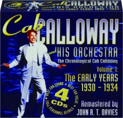 CAB CALLOWAY AND HIS ORCHESTRA, VOLUME 1: The Early Years 1930-1934