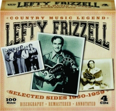 LEFTY FRIZZELL--COUNTRY MUSIC LEGEND: Selected Sides 1950-1959