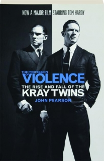 THE PROFESSION OF VIOLENCE, FIFTH EDITION: The Rise and Fall of the Kray Twins
