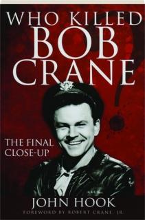 WHO KILLED BOB CRANE? The Final Close-Up