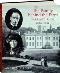 THE FAMILY BEHIND THE FIRM GARRARD & CO. 1834-1952