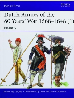 DUTCH ARMIES OF THE 80 YEARS' WAR 1568-1648 (1)--INFANTRY: Men-at-Arms 510