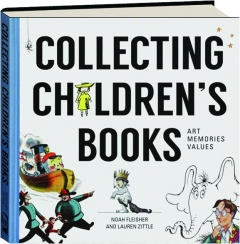 COLLECTING CHILDREN'S BOOKS: Art, Memories, Values