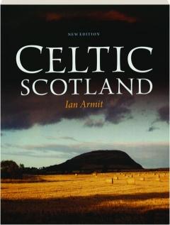 CELTIC SCOTLAND: Iron Age Scotland in Its European Context