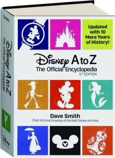 DISNEY A TO Z, 5TH EDITION: The Official Encyclopedia