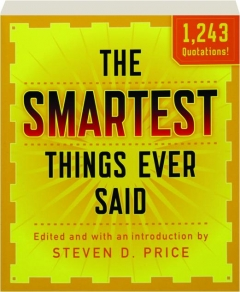 THE SMARTEST THINGS EVER SAID