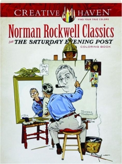 NORMAN ROCKWELL CLASSICS FROM <I>THE SATURDAY EVENING POST</I> COLORING BOOK