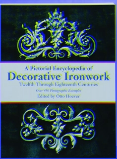 A PICTORIAL ENCYCLOPEDIA OF DECORATIVE IRONWORK