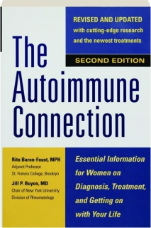 THE AUTOIMMUNE CONNECTION, SECOND EDITION REVISED: Essential Information for Women on Diagnosis, Treatment, and Getting on with Your Life