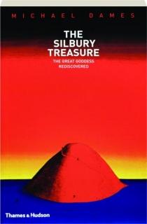 THE SILBURY TREASURE: The Great Goddess Rediscovered