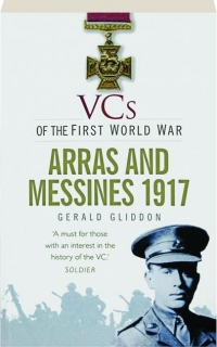 ARRAS AND MESSINES 1917: VCs of the First World War