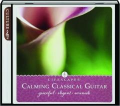 CALMING CLASSICAL GUITAR