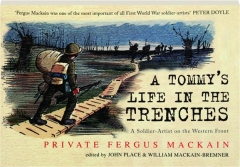 A TOMMY'S LIFE IN THE TRENCHES: A Soldier-Artist on the Western Front