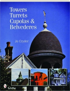 TOWERS, TURRETS, CUPOLAS, & BELVEDERES