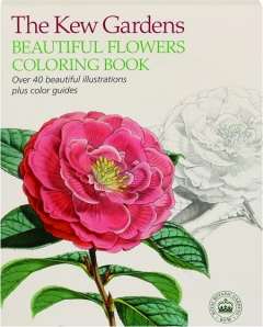 THE KEW GARDENS BEAUTIFUL FLOWERS COLORING BOOK