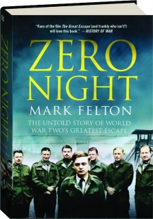 ZERO NIGHT: The Untold Story of World War Two's Greatest Escape