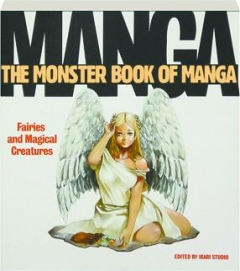 THE MONSTER BOOK OF MANGA: Fairies and Magical Creatures