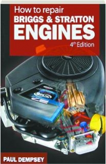 HOW TO REPAIR BRIGGS & STRATTON ENGINES, FOURTH EDITION