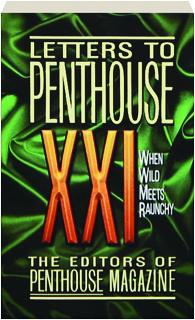 LETTERS TO <I>PENTHOUSE</I> XXI: When Wild Meets Raunchy