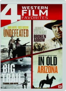 THE UNDEFEATED / BROKEN ARROW / THE BIG TRAIL / IN OLD ARIZONA