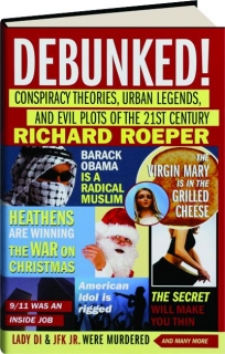 DEBUNKED! Conspiracy Theories, Urban Legends, and Evil Plots of the 21st Century