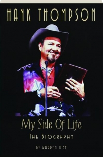 MY SIDE OF LIFE: The Hank Thompson Biography