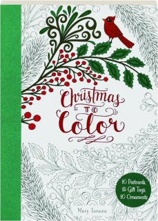 CHRISTMAS TO COLOR: 10 Postcards, 15 Gift Tags, 10 Ornaments