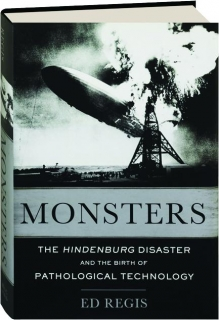 MONSTERS: The <I>Hindenburg</I> Disaster and the Birth of Pathological Technology