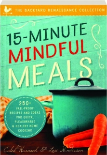 15-MINUTE MINDFUL MEALS: The Backyard Renaissance Collection