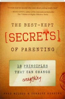 THE BEST-KEPT <I>SECRETS</I> OF PARENTING: 18 Principles That Can Change Everything