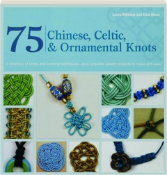 75 CHINESE, CELTIC, & ORNAMENTAL KNOTS