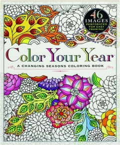 COLOR YOUR YEAR: A Changing Seasons Coloring Book