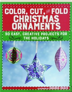 COLOR, CUT, AND FOLD CHRISTMAS ORNAMENTS