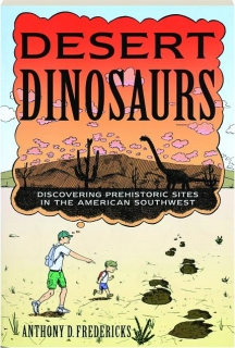 DESERT DINOSAURS: Discovering Prehistoric Sites in the American Southwest